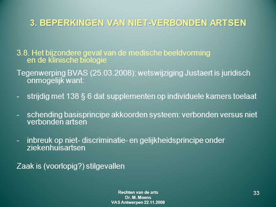 3.8. Het bijzondere geval van de medische beeldvorming en de klinische biologie Tegenwerping BVAS (25.03.2008): wetswijziging Justaert is juridisch on