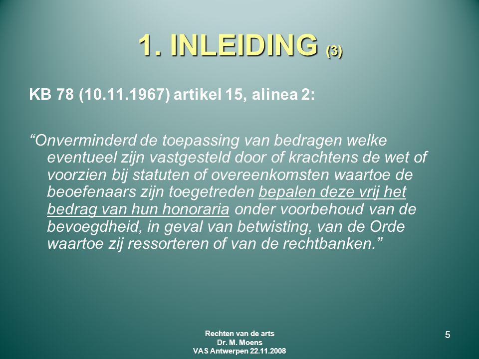 """1. INLEIDING (3) KB 78 (10.11.1967) artikel 15, alinea 2: """"Onverminderd de toepassing van bedragen welke eventueel zijn vastgesteld door of krachtens"""