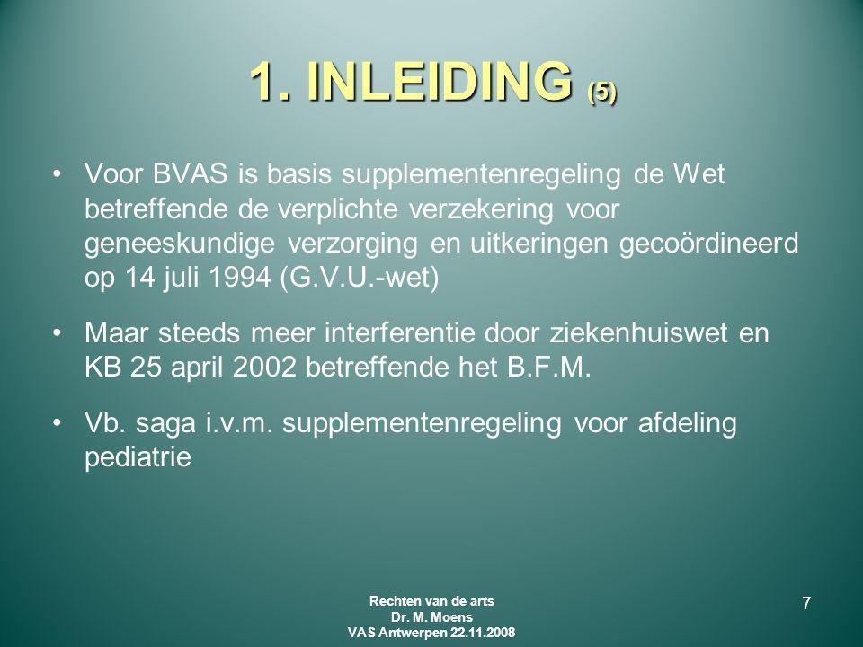 1. INLEIDING (5) Voor BVAS is basis supplementenregeling de Wet betreffende de verplichte verzekering voor geneeskundige verzorging en uitkeringen gec