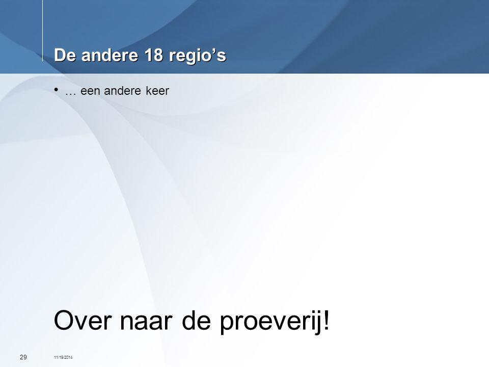 11/19/2014 29 De andere 18 regio's … een andere keer Over naar de proeverij!