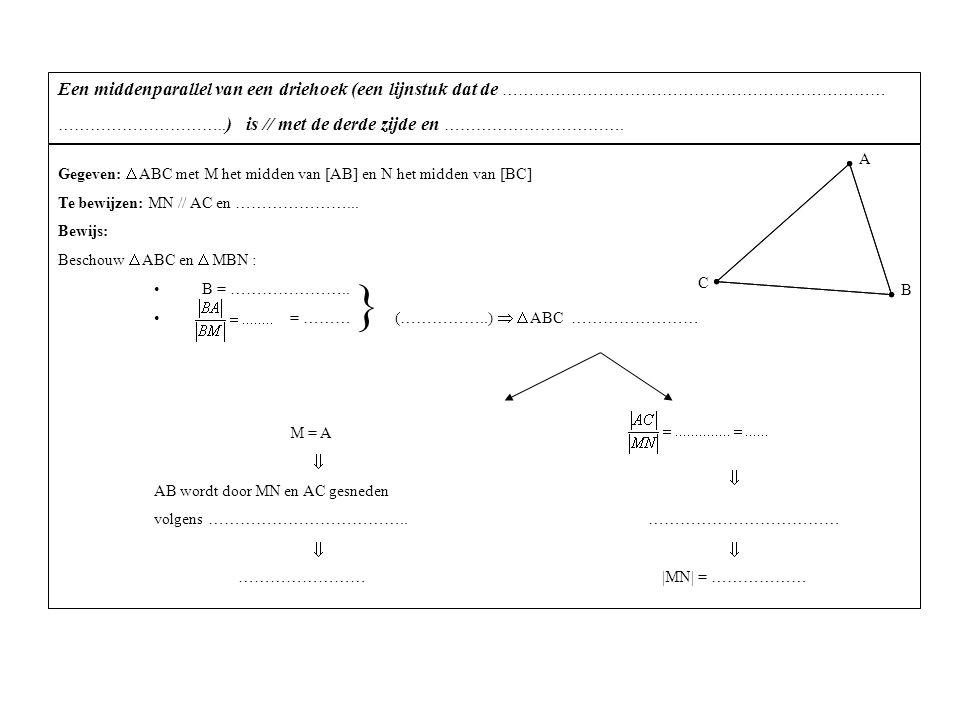 Een middenparallel van een driehoek (een lijnstuk dat de ……………………………………………………………… …………………………..