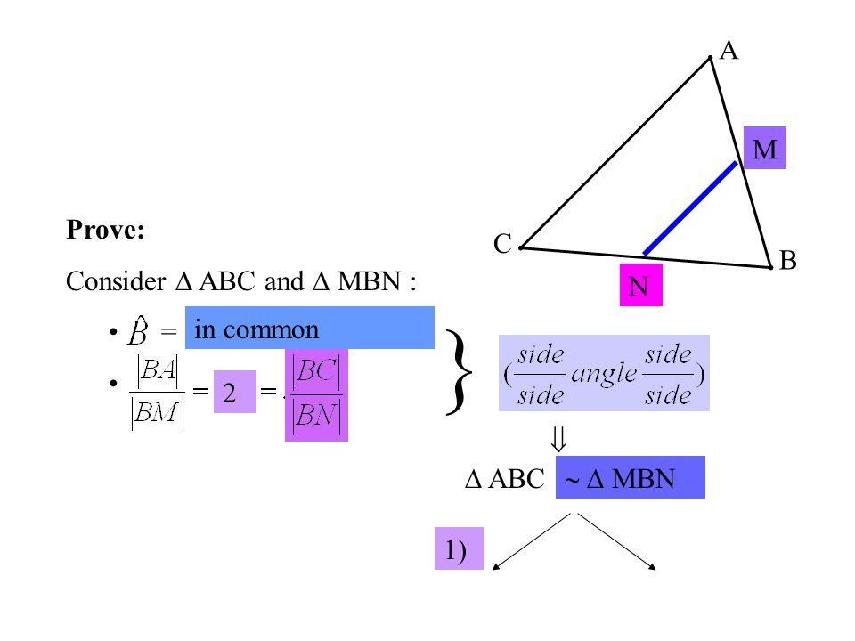 A C B M N  ABC ………….  MBN 1)  AB is cut by MN and AC according to ………………………………..