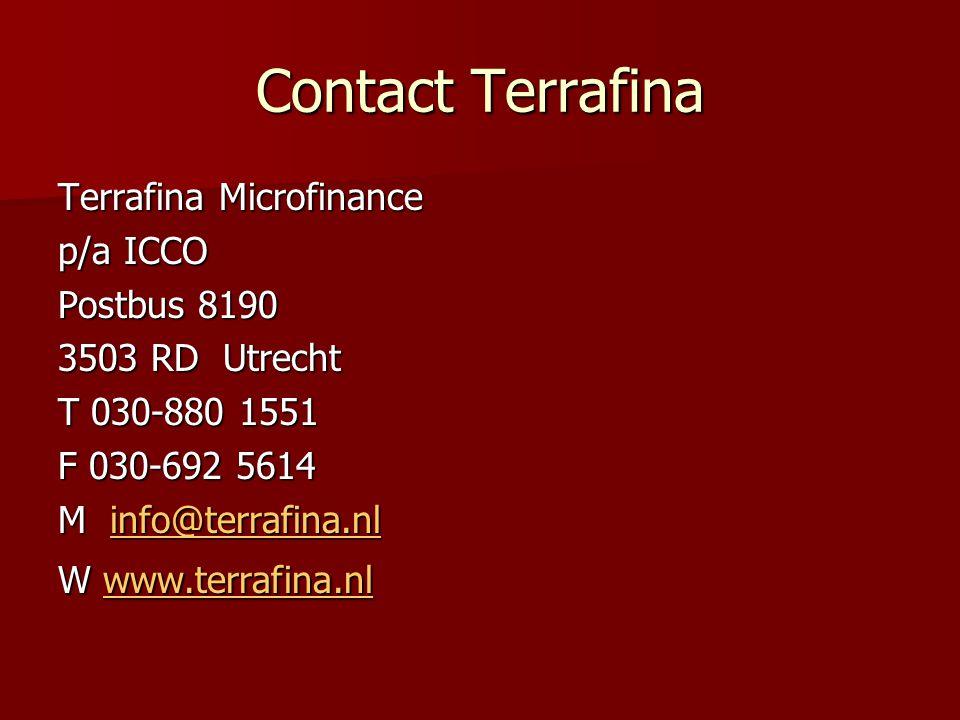 Contact Terrafina Terrafina Microfinance p/a ICCO Postbus 8190 3503 RD Utrecht T 030-880 1551 F 030-692 5614 M info@terrafina.nl info@terrafina.nl W www.terrafina.nl www.terrafina.nl