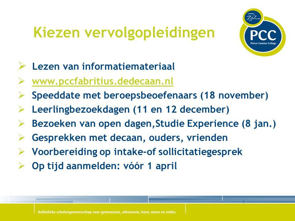 Kiezen vervolgopleidingen  Lezen van informatiemateriaal  www.pccfabritius.dedecaan.nlwww.pccfabritius.dedecaan.nl  Speeddate met beroepsbeoefenaar