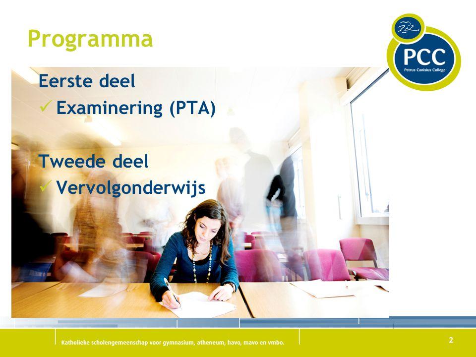 2 Programma Eerste deel Examinering (PTA) Tweede deel Vervolgonderwijs