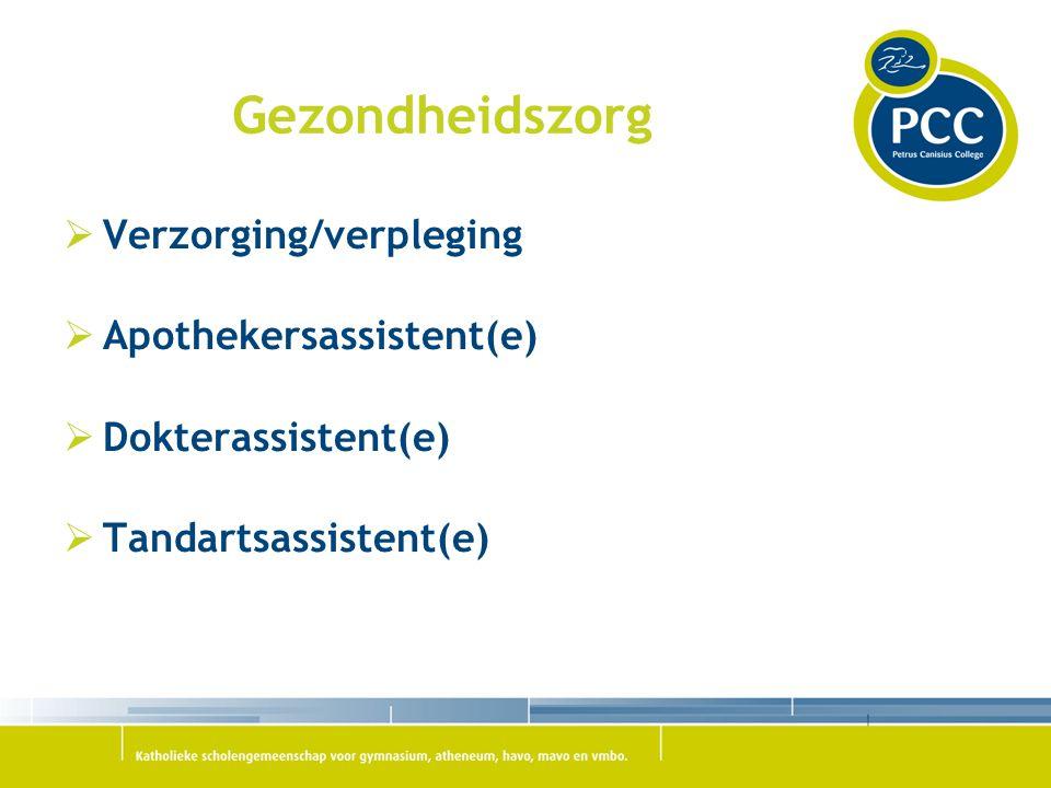 Gezondheidszorg  Verzorging/verpleging  Apothekersassistent(e)  Dokterassistent(e)  Tandartsassistent(e)