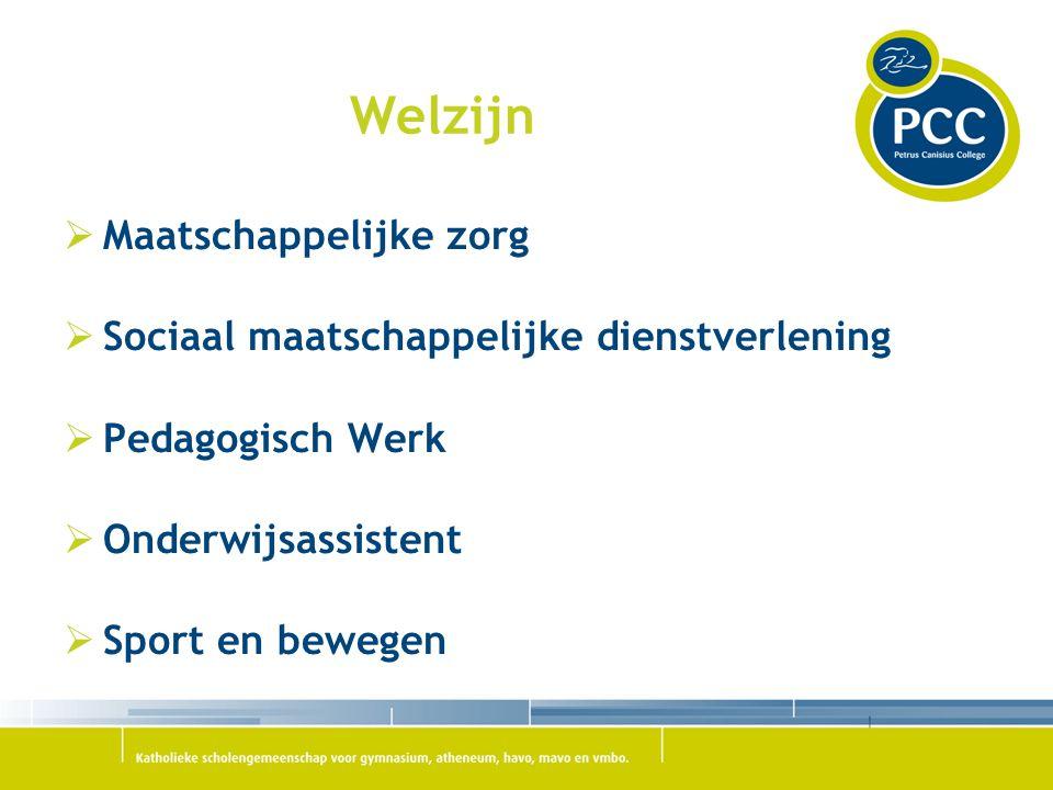 Welzijn  Maatschappelijke zorg  Sociaal maatschappelijke dienstverlening  Pedagogisch Werk  Onderwijsassistent  Sport en bewegen