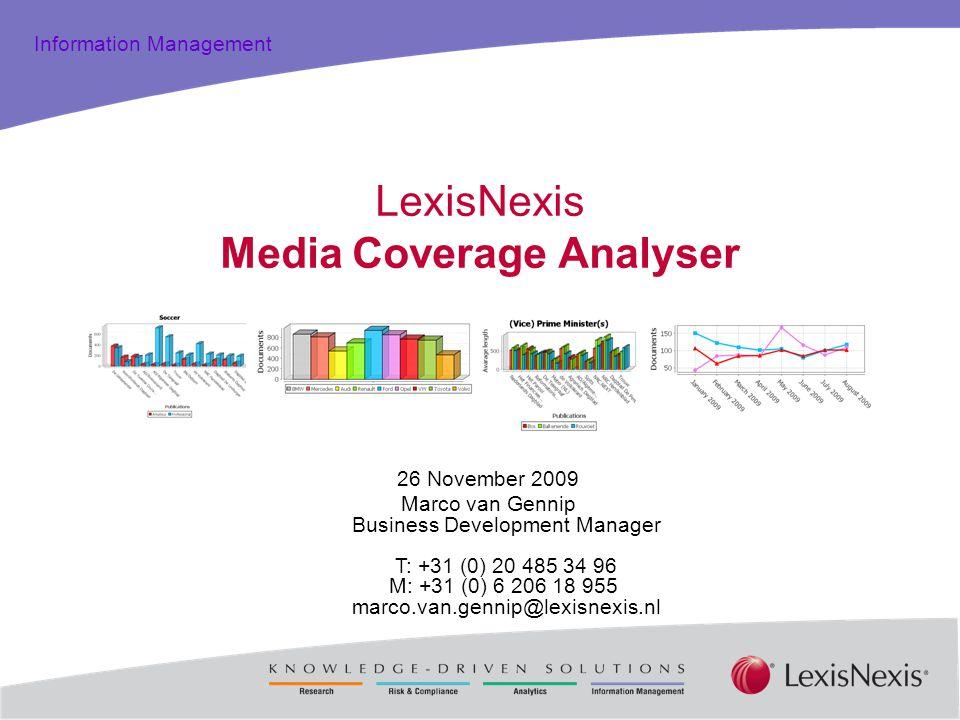 Total Practice Solutions Information Management LexisNexis Media Coverage Analyser 26 November 2009 Marco van Gennip Business Development Manager T: +