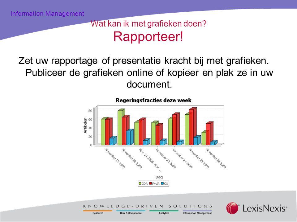 Total Practice Solutions Information Management Wat kan ik met grafieken doen? Rapporteer! Zet uw rapportage of presentatie kracht bij met grafieken.