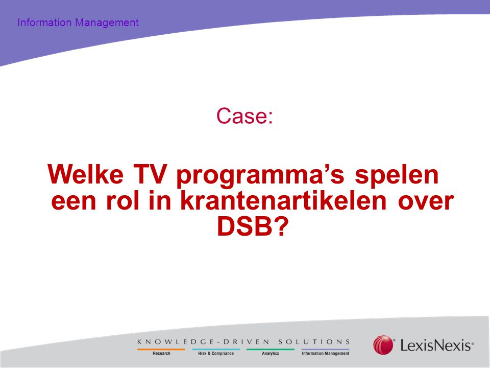 Total Practice Solutions Information Management Case: Welke TV programma's spelen een rol in krantenartikelen over DSB