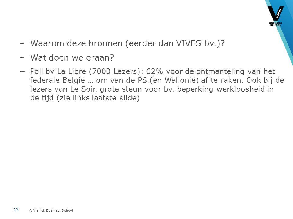 © Vlerick Business School –Waarom deze bronnen (eerder dan VIVES bv.).