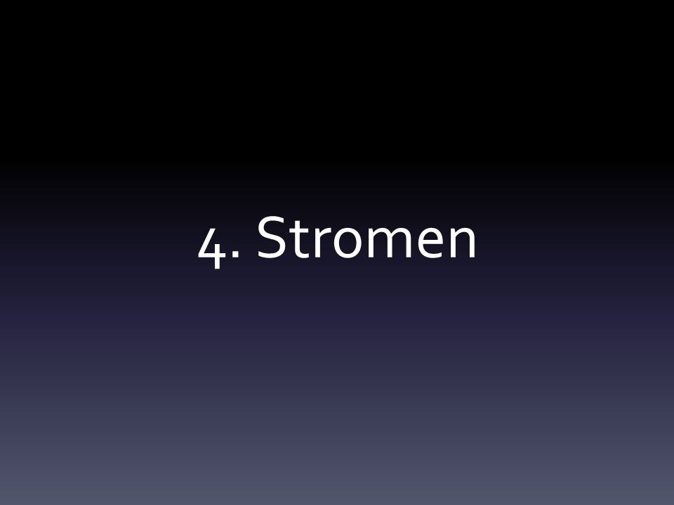4. Stromen