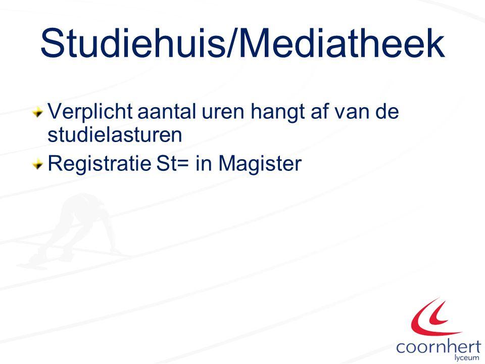 Verplicht aantal uren hangt af van de studielasturen Registratie St= in Magister Studiehuis/Mediatheek