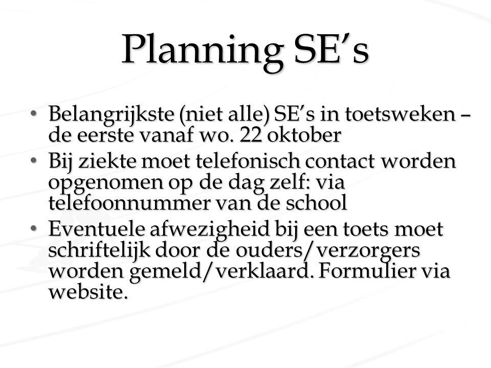 Planning SE's Belangrijkste (niet alle) SE's in toetsweken – de eerste vanaf wo. 22 oktober Belangrijkste (niet alle) SE's in toetsweken – de eerste v
