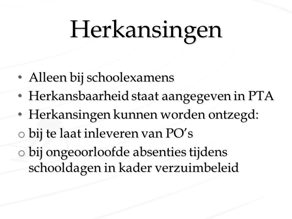 Herkansingen Alleen bij schoolexamens Alleen bij schoolexamens Herkansbaarheid staat aangegeven in PTA Herkansbaarheid staat aangegeven in PTA Herkans