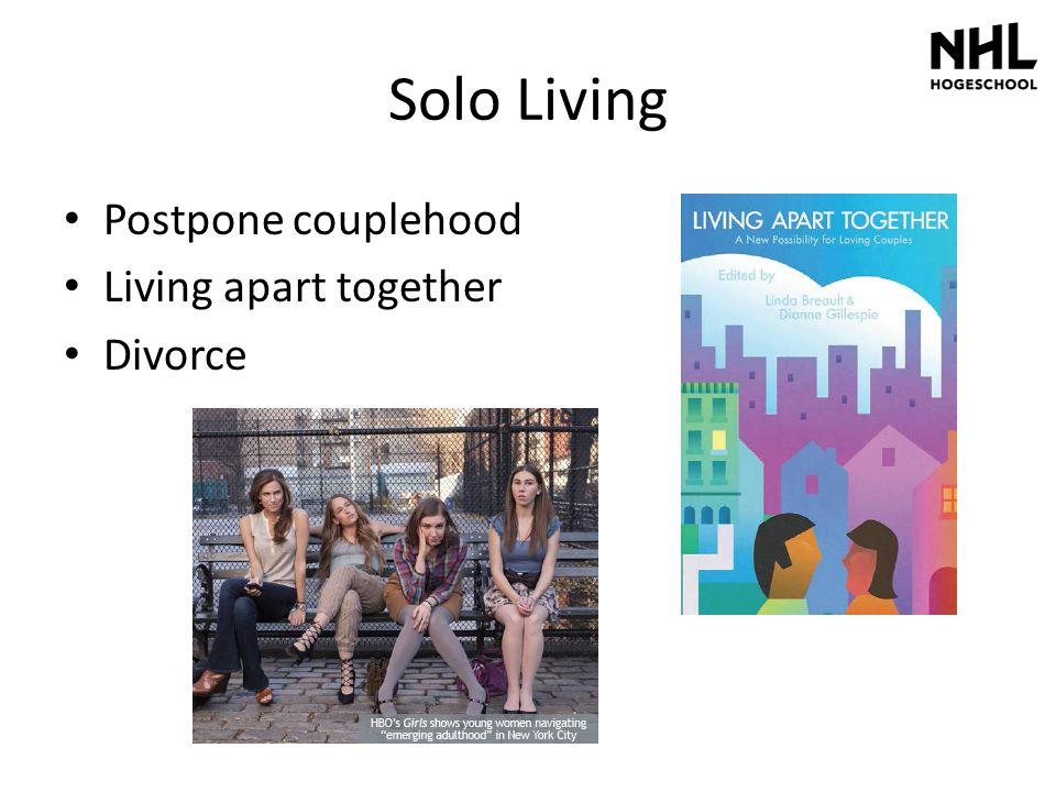 Solo Living Postpone couplehood Living apart together Divorce