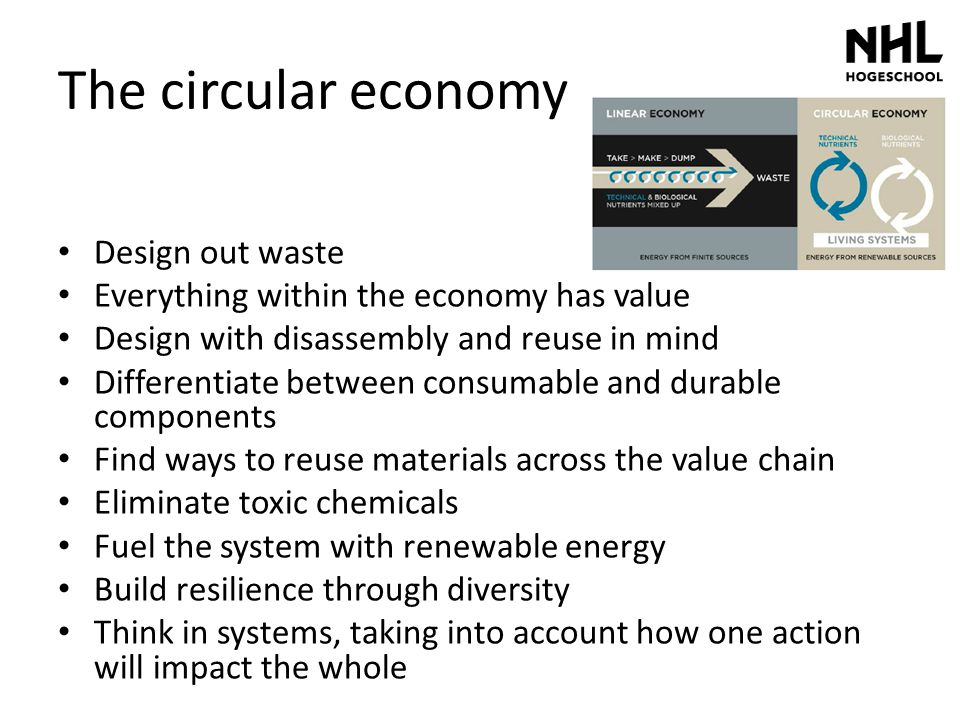 The circular economy Design out waste Everything within the economy has value Design with disassembly and reuse in mind Differentiate between consumab