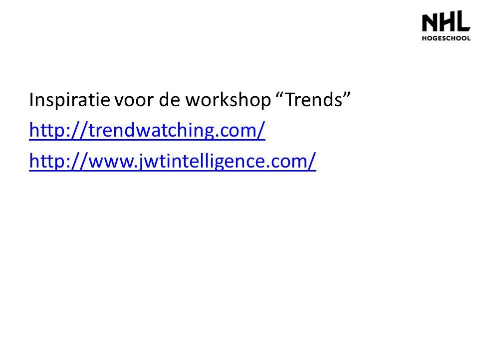 """Inspiratie voor de workshop """"Trends"""" http://trendwatching.com/ http://www.jwtintelligence.com/"""