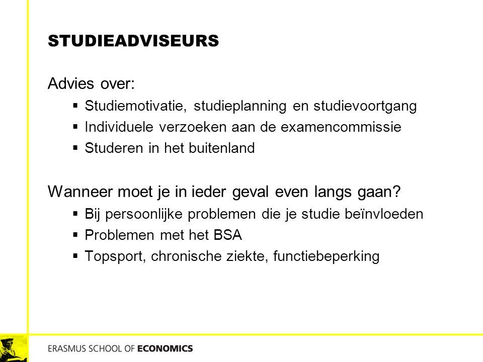 STUDIEADVISEURS Advies over:  Studiemotivatie, studieplanning en studievoortgang  Individuele verzoeken aan de examencommissie  Studeren in het bui