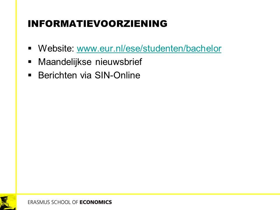 INFORMATIEVOORZIENING  Website: www.eur.nl/ese/studenten/bachelorwww.eur.nl/ese/studenten/bachelor  Maandelijkse nieuwsbrief  Berichten via SIN-Onl