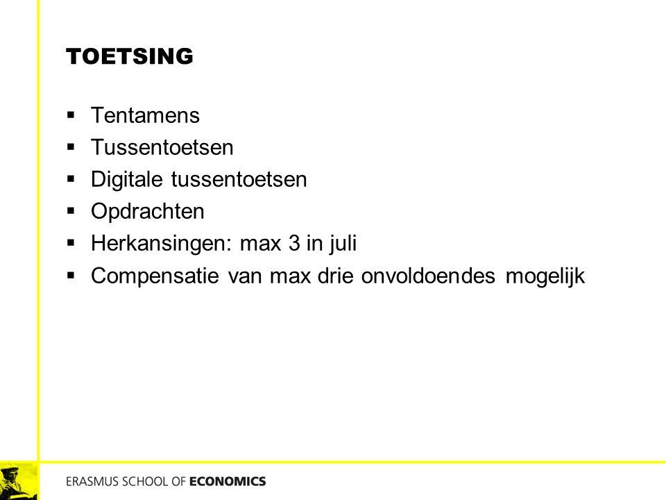 TOETSING  Tentamens  Tussentoetsen  Digitale tussentoetsen  Opdrachten  Herkansingen: max 3 in juli  Compensatie van max drie onvoldoendes mogel