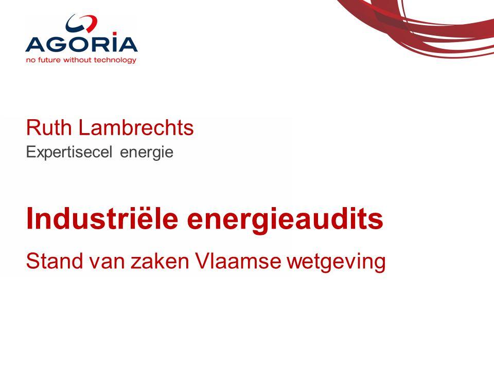 Ruth Lambrechts Expertisecel energie Industriële energieaudits Stand van zaken Vlaamse wetgeving