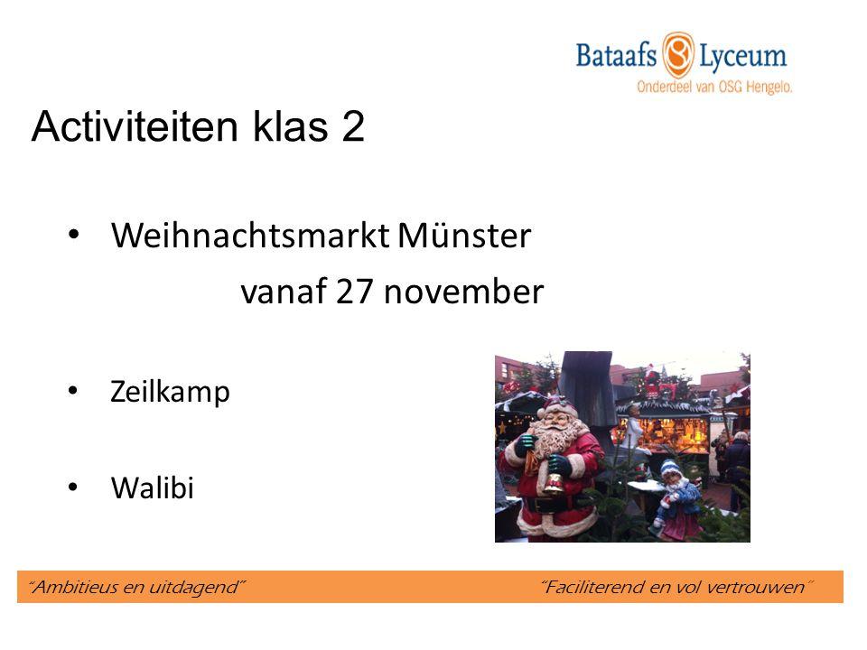 """"""" Ambitieus en uitdagend"""" """"Faciliterend en vol vertrouwen"""" Activiteiten klas 2 Weihnachtsmarkt Münster vanaf 27 november Zeilkamp Walibi"""