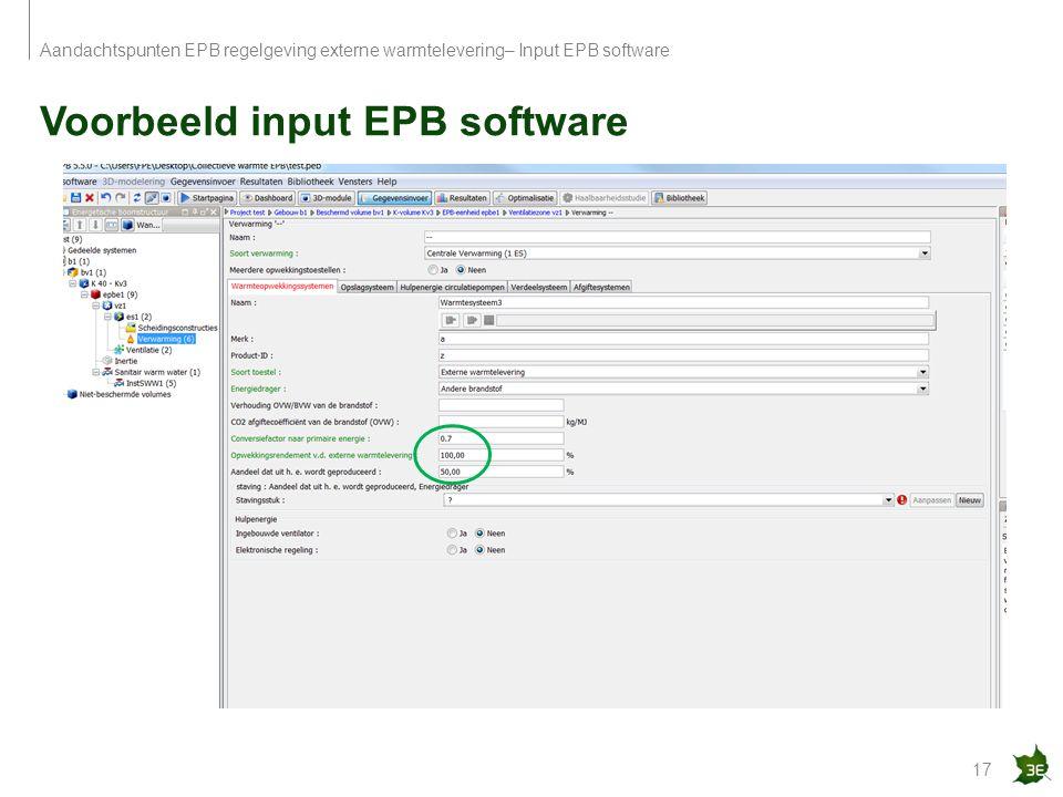 Voorbeeld input EPB software 17 Aandachtspunten EPB regelgeving externe warmtelevering– Input EPB software