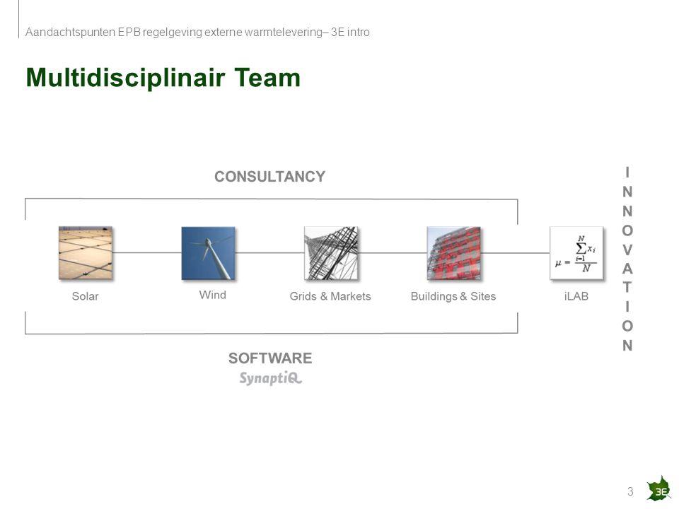 Multidisciplinair Team 3 Aandachtspunten EPB regelgeving externe warmtelevering– 3E intro