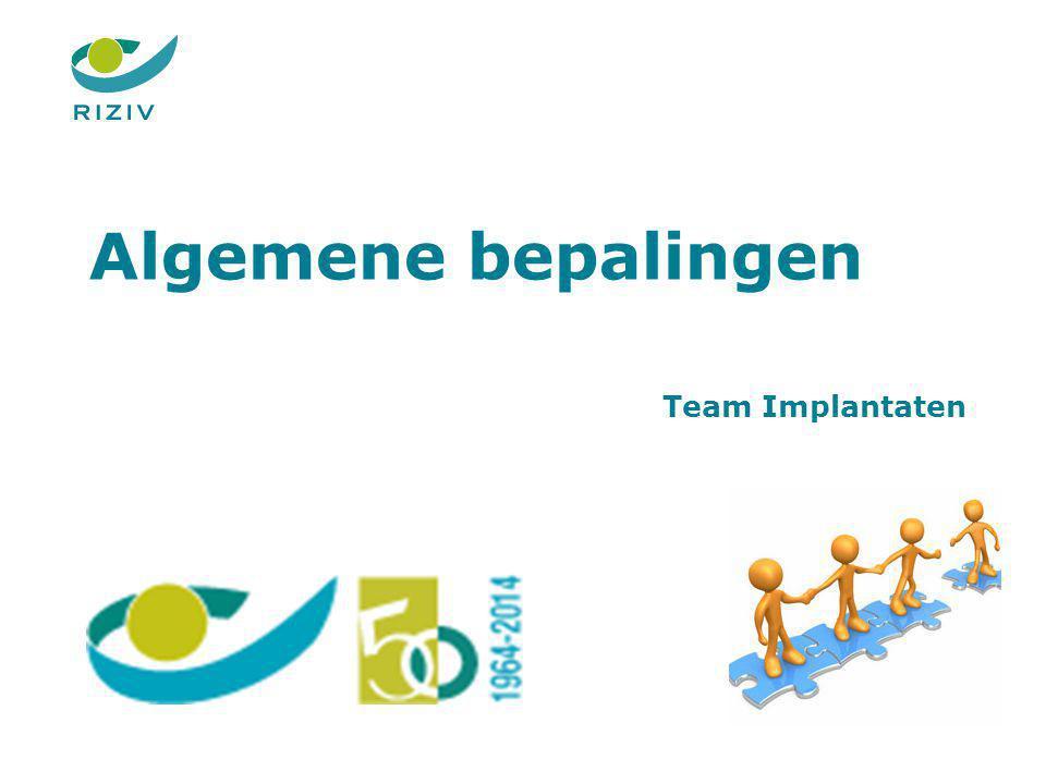 Algemene bepalingen 1 Team Implantaten