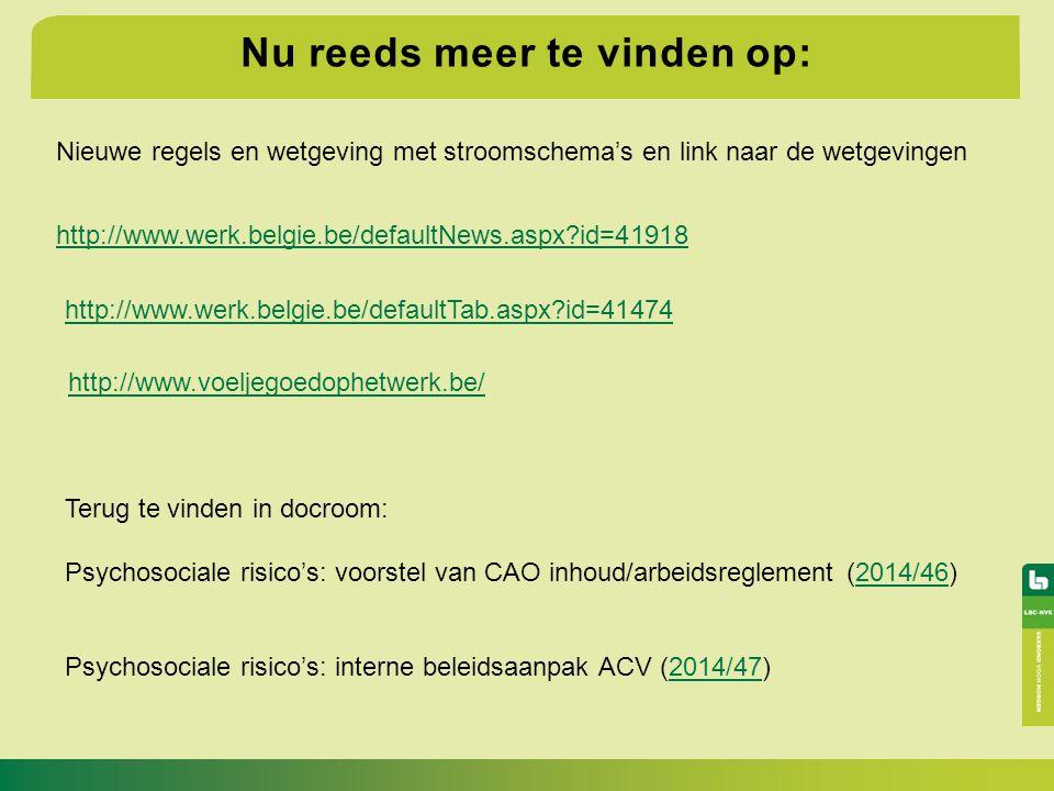http://www.werk.belgie.be/defaultTab.aspx?id=41474 http://www.werk.belgie.be/defaultNews.aspx?id=41918 Nu reeds meer te vinden op: Terug te vinden in
