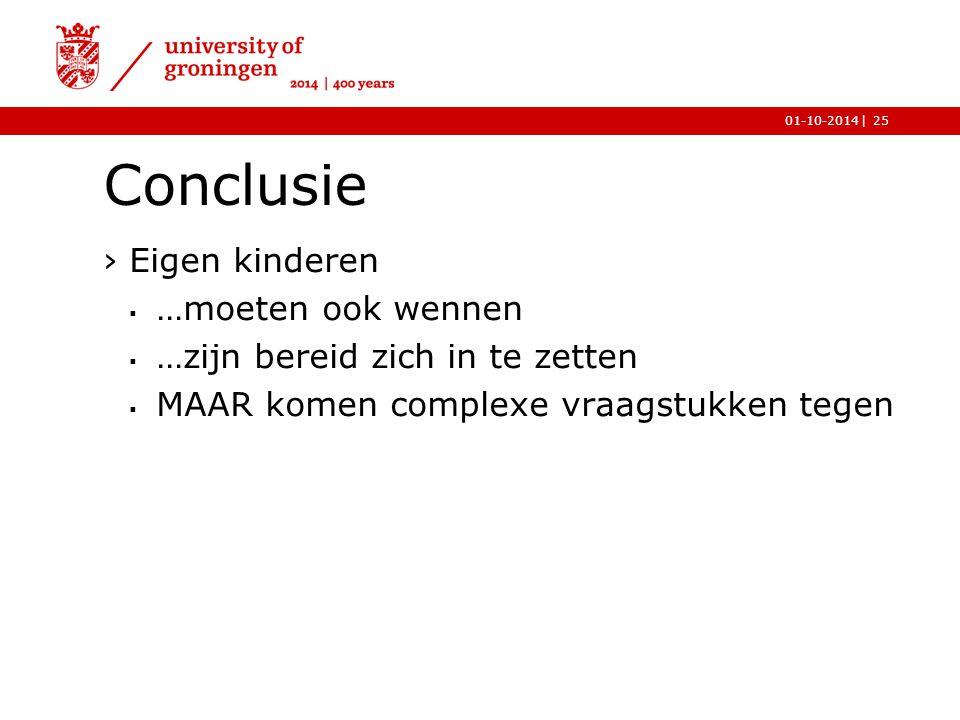 |01-10-2014 Conclusie ›Eigen kinderen  …moeten ook wennen  …zijn bereid zich in te zetten  MAAR komen complexe vraagstukken tegen 25