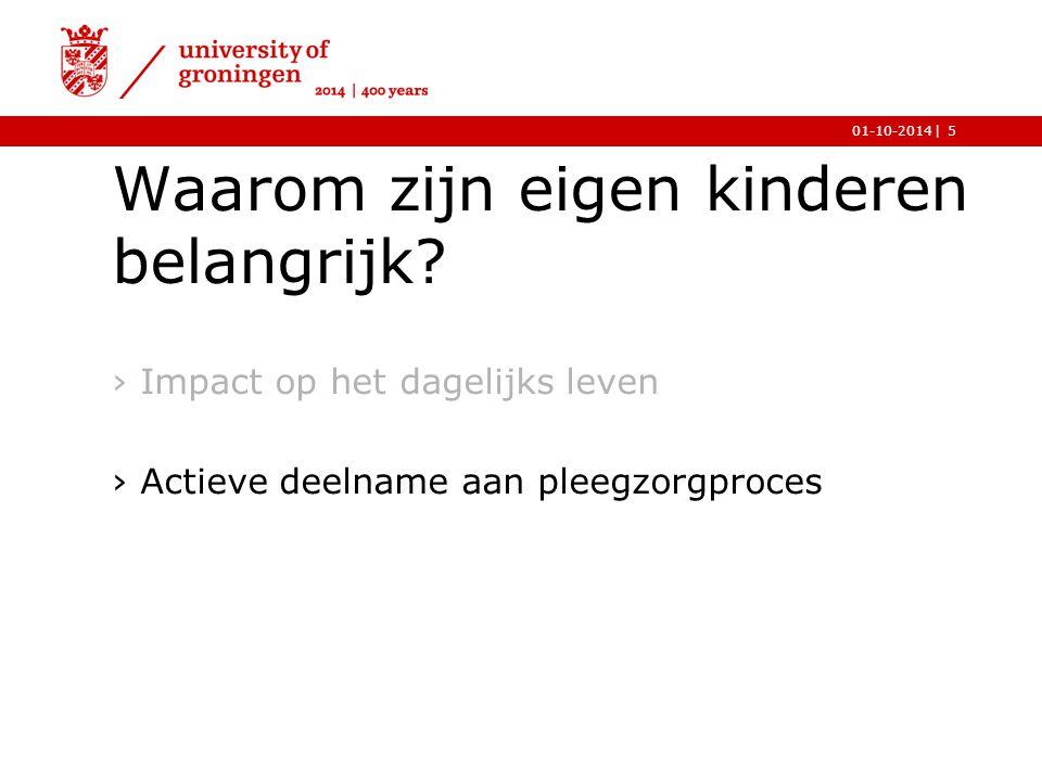 |01-10-2014 Waarom zijn eigen kinderen belangrijk? 5 ›Impact op het dagelijks leven ›Actieve deelname aan pleegzorgproces