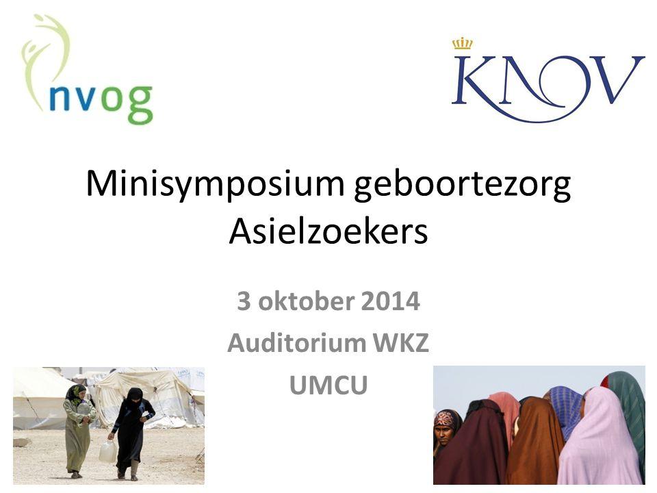 Minisymposium geboortezorg Asielzoekers 3 oktober 2014 Auditorium WKZ UMCU