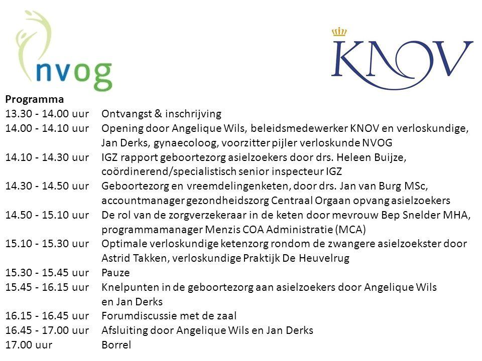 Programma 13.30 - 14.00 uurOntvangst & inschrijving 14.00 - 14.10 uur Opening door Angelique Wils, beleidsmedewerker KNOV en verloskundige, Jan Derks,