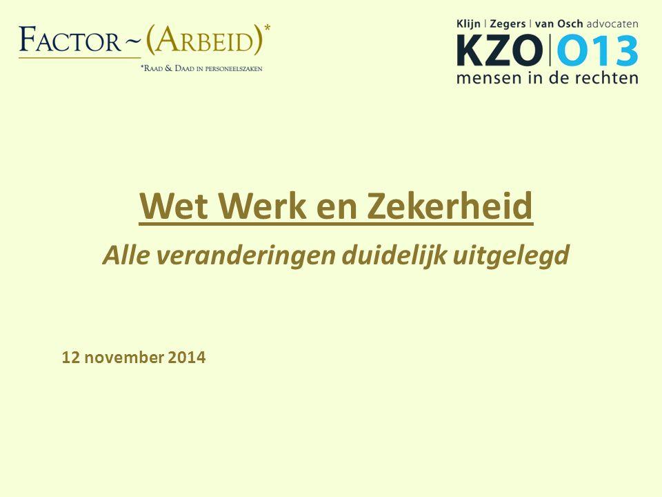 Wet Werk en Zekerheid Alle veranderingen duidelijk uitgelegd 12 november 2014