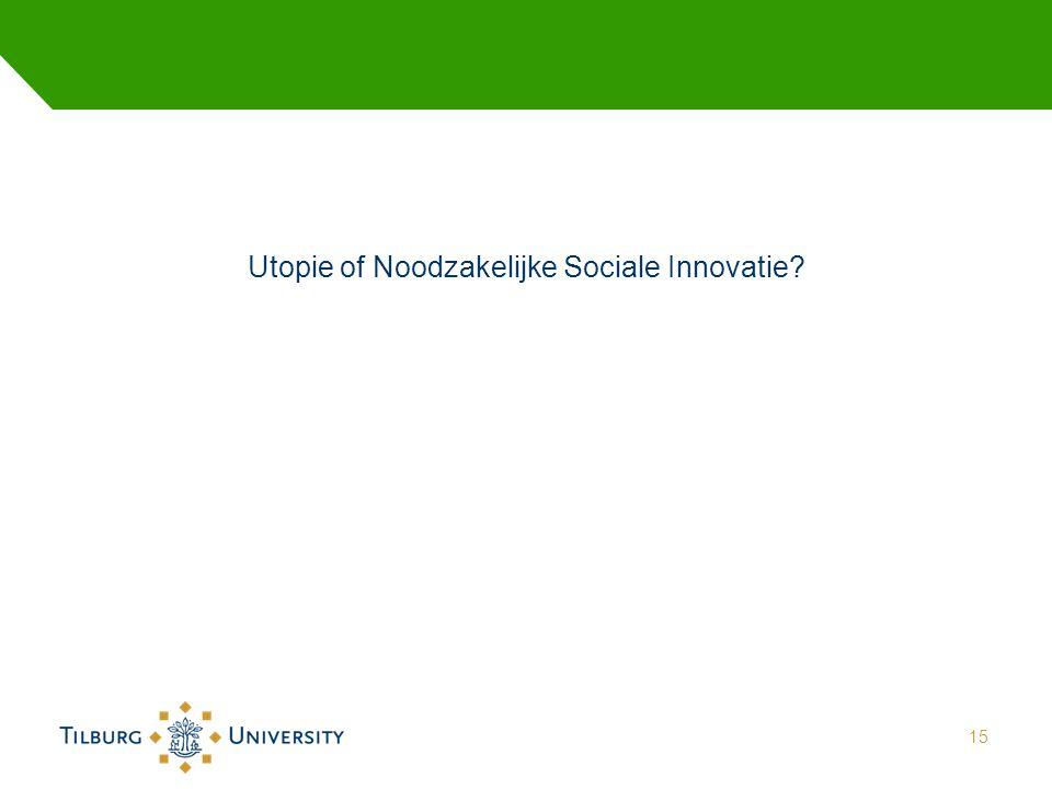 Utopie of Noodzakelijke Sociale Innovatie? 15