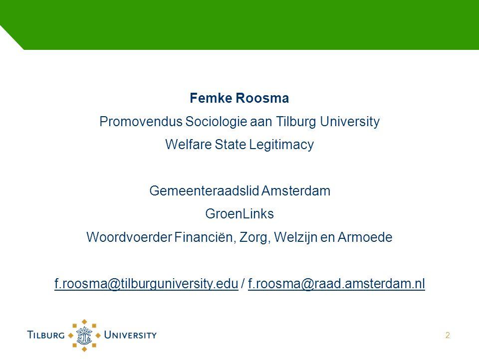 Femke Roosma Promovendus Sociologie aan Tilburg University Welfare State Legitimacy Gemeenteraadslid Amsterdam GroenLinks Woordvoerder Financiën, Zorg