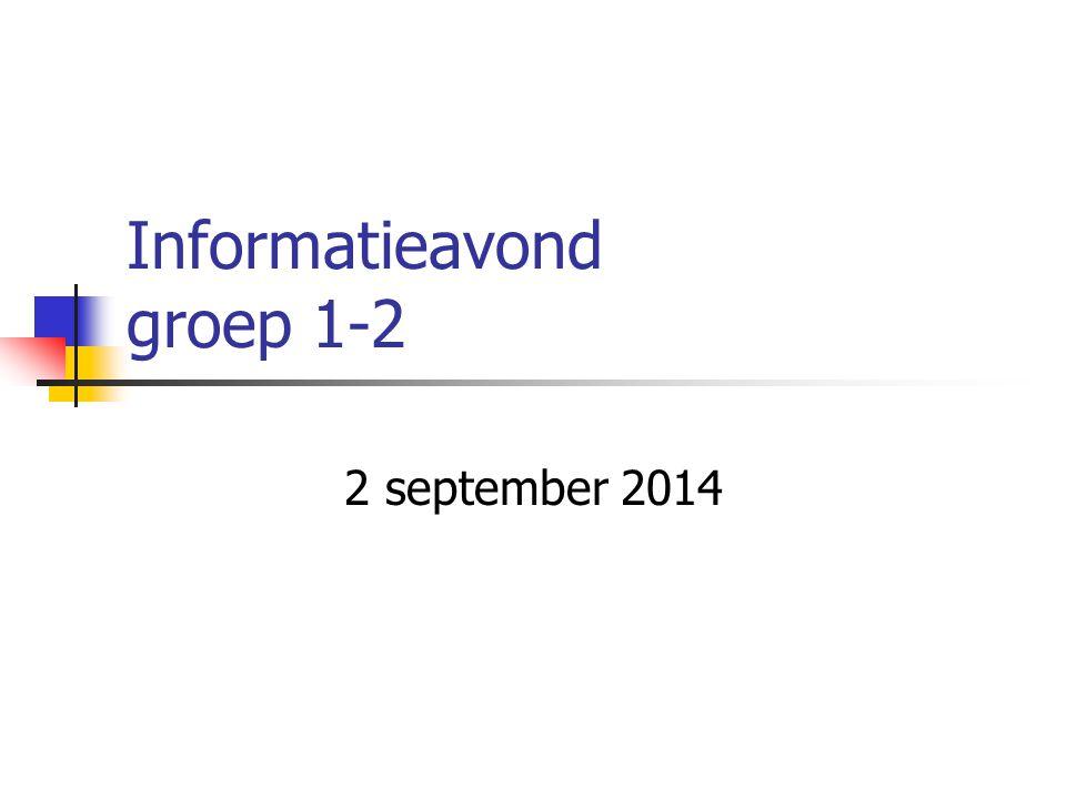 Informatieavond groep 1-2 2 september 2014