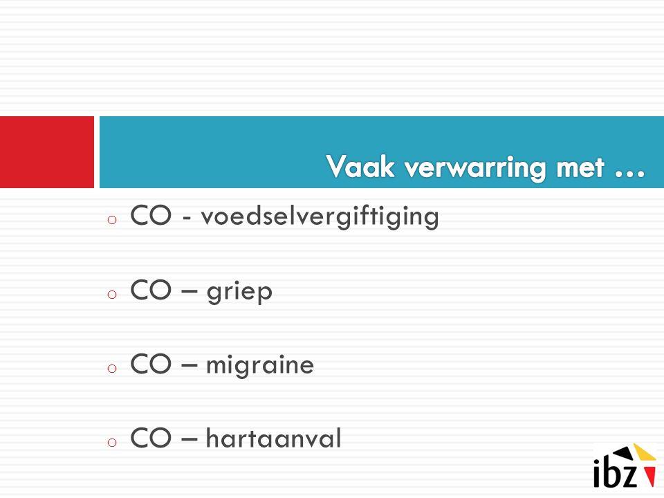 o CO - voedselvergiftiging o CO – griep o CO – migraine o CO – hartaanval