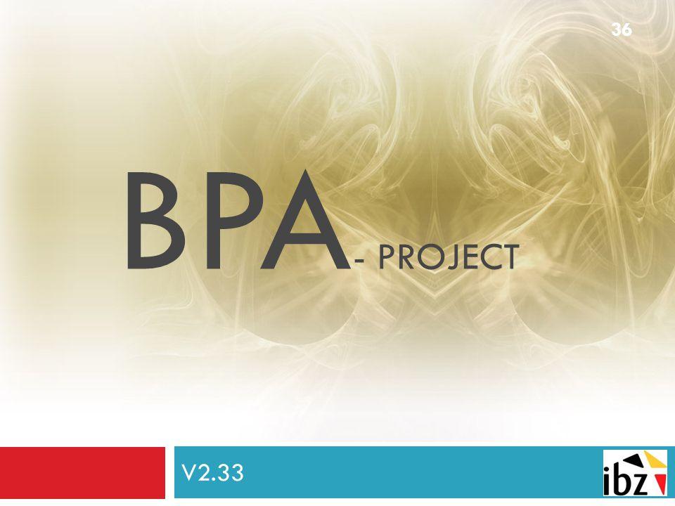 V2.33 36 BPA - PROJECT