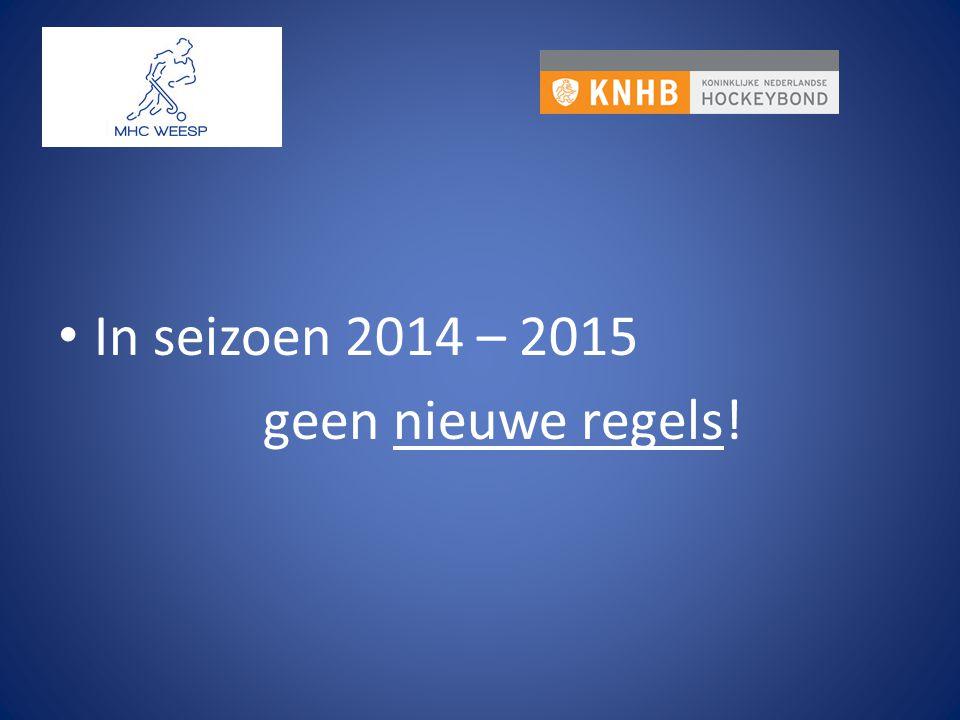 In seizoen 2014 – 2015 geen nieuwe regels!