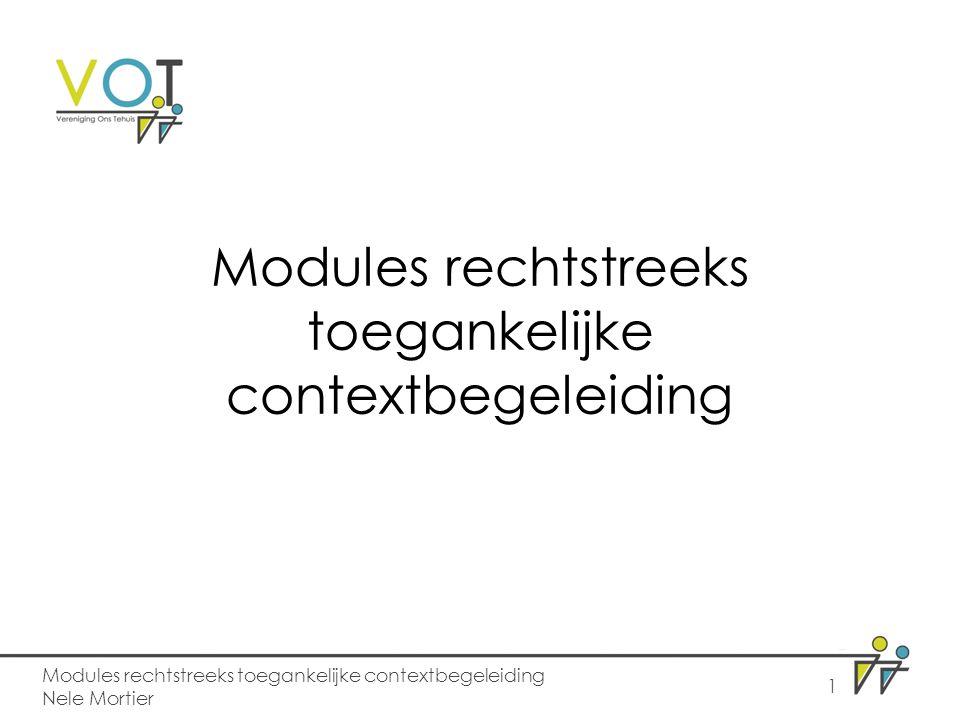 Modules rechtstreeks toegankelijke contextbegeleiding Nele Mortier 1