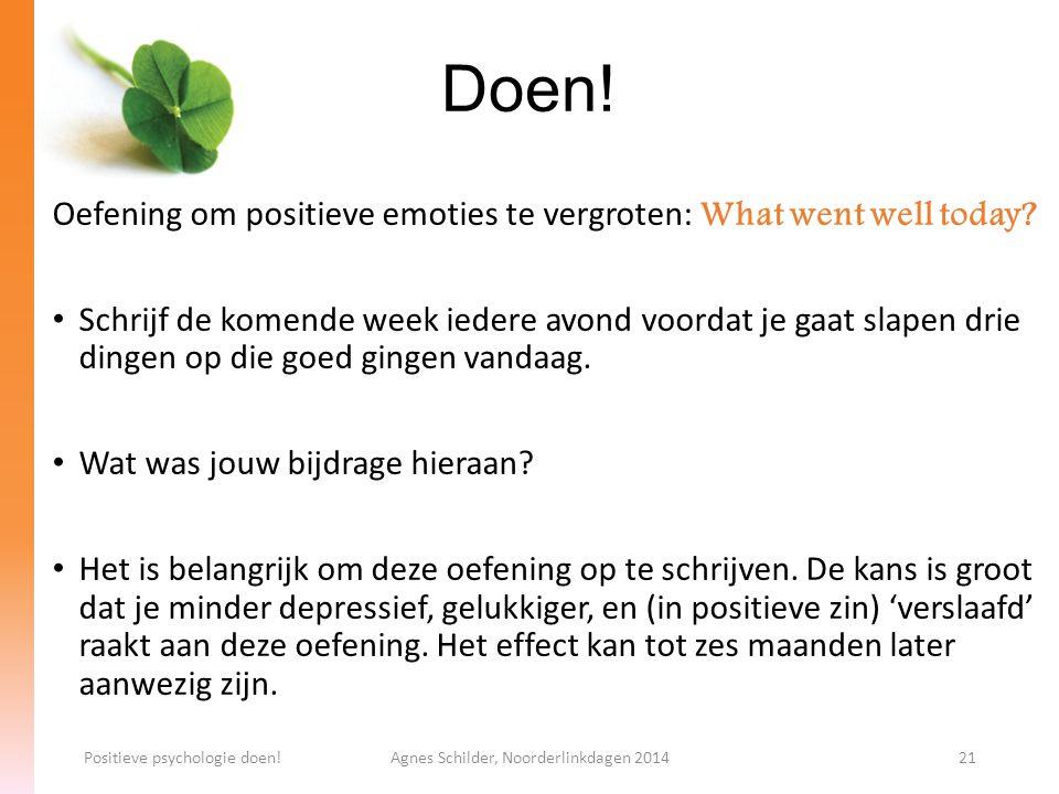 Doen! Oefening om positieve emoties te vergroten: What went well today? Schrijf de komende week iedere avond voordat je gaat slapen drie dingen op die
