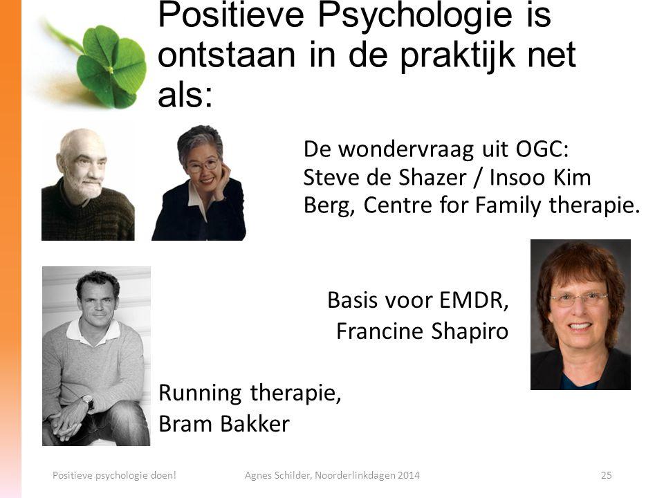 Positieve Psychologie is ontstaan in de praktijk net als: De wondervraag uit OGC: Steve de Shazer / Insoo Kim Berg, Centre for Family therapie. Positi