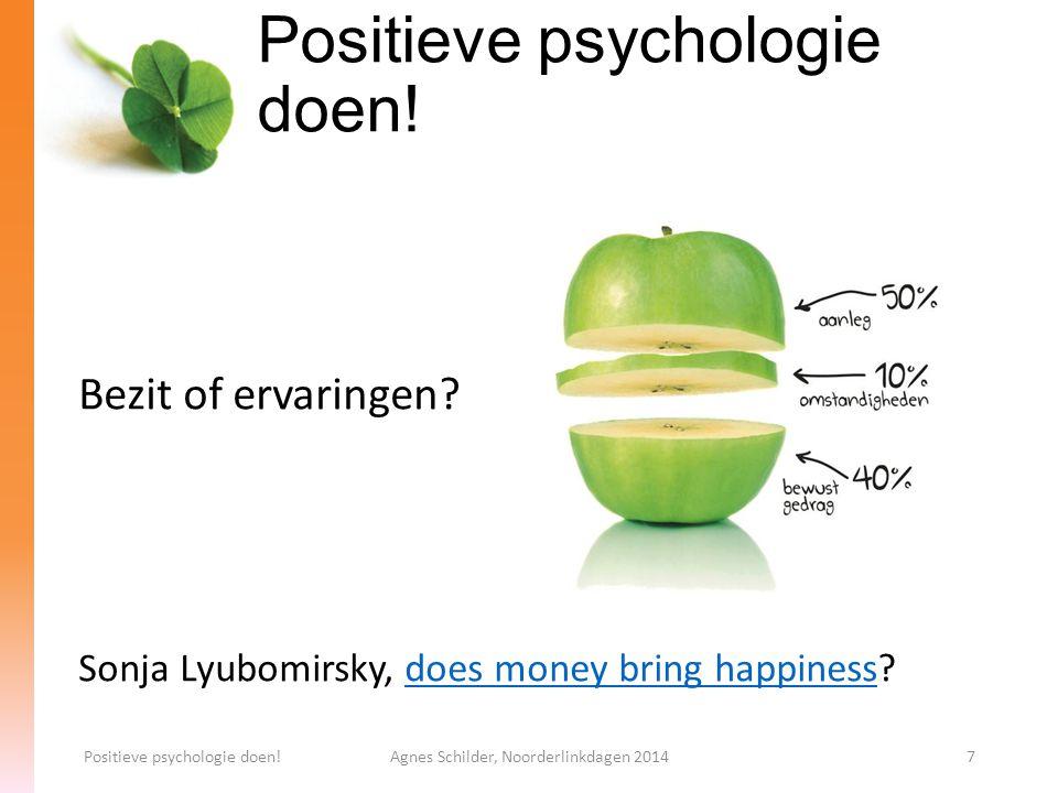 Neurowetenschappe n Positieve psychologie doen!Agnes Schilder, Noorderlinkdagen 201428 Hersenen kunnen niet negatief denken….