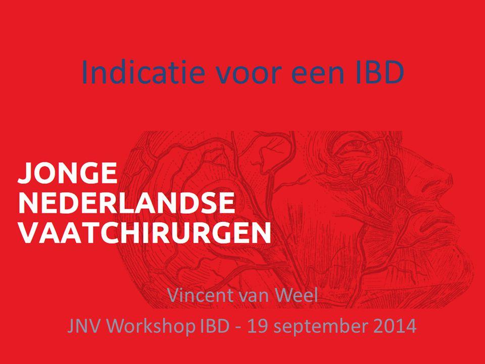 Indicatie voor een IBD Vincent van Weel JNV Workshop IBD - 19 september 2014