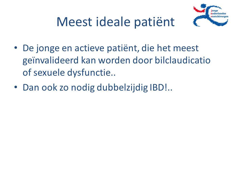 Meest ideale patiënt De jonge en actieve patiënt, die het meest geïnvalideerd kan worden door bilclaudicatio of sexuele dysfunctie.. Dan ook zo nodig