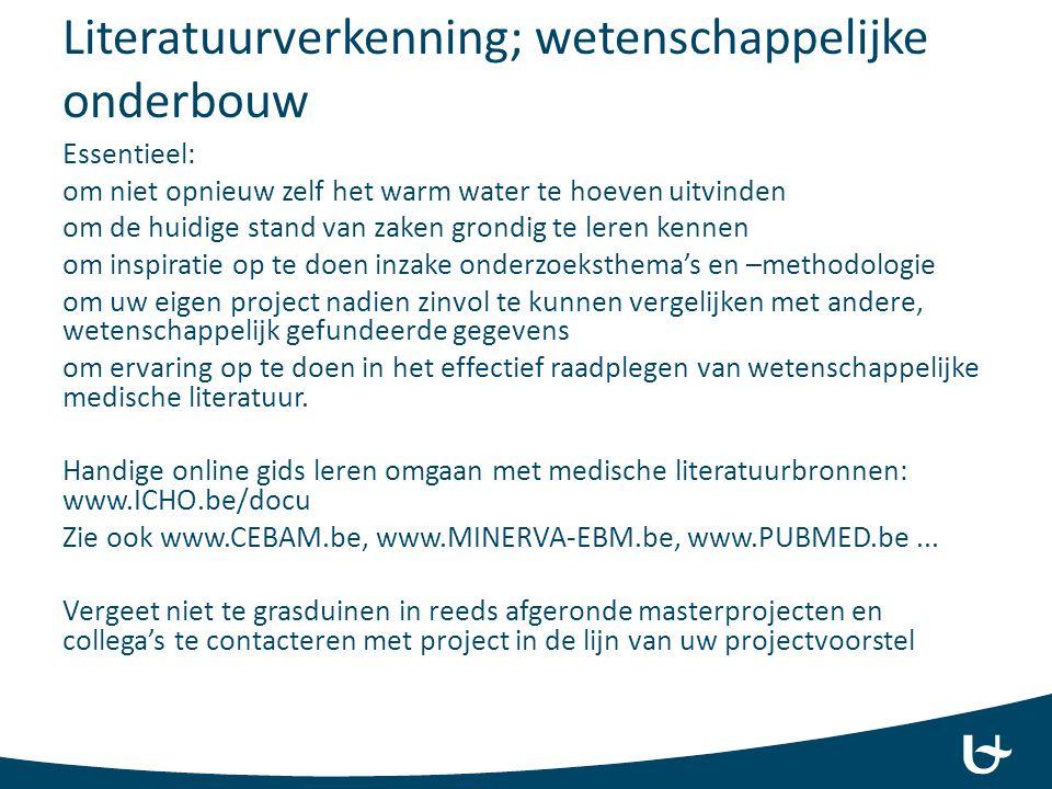 Literatuurverkenning; wetenschappelijke onderbouw Essentieel: om niet opnieuw zelf het warm water te hoeven uitvinden om de huidige stand van zaken gr