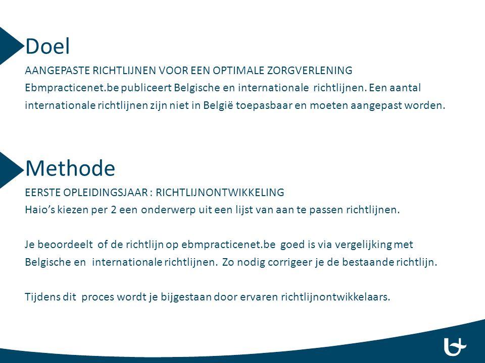 Doel AANGEPASTE RICHTLIJNEN VOOR EEN OPTIMALE ZORGVERLENING Ebmpracticenet.be publiceert Belgische en internationale richtlijnen. Een aantal internati